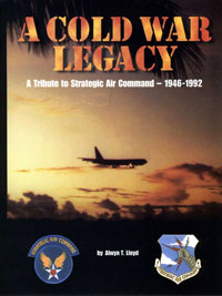 A Cold War Legacy: A Tribute to Strategic Air Command, 1946-1992