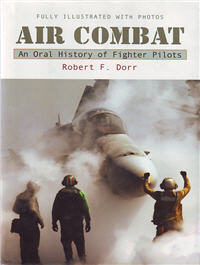 Air Combat: An Oral History of Fighter Pilots