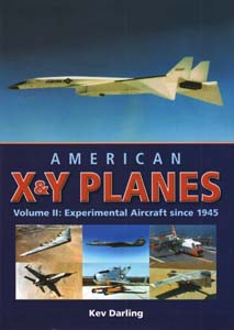 American X & Y Planes - Experiment Aircraft Since 1945 - Volume 2