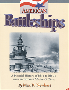 American Battleships: A Pictorial History of BB-1 to BB71 With Prototypes Maine & Texas