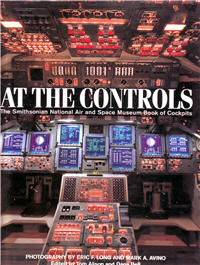 At The Controls, The Smithsonian National Air and Space Museum Book of Cockpits