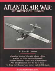 Atlantic Air War: Sub Hunters vs. U-Boats - Air Combat Photo History Series, Vol. 4