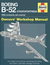 Boeing B-52 Stratofortress - 1952 onwards (all marks): Owners' Workshop Manual