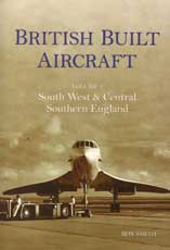 British Built Aircraft, Vol. 2 – South West & Central Southern England