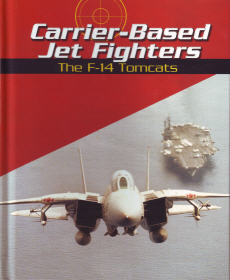 Carrier Based Jet Fighters: The F-14 Tomcats