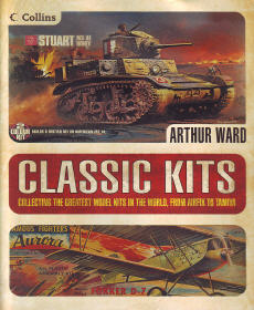 Classic Kits: Collecting the Greatest Model Kits in the World, from Airfax to Tamiya