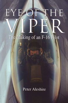 Eye of the Viper - The Making of an F-16 Pilot