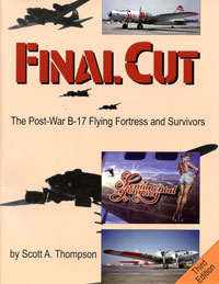 Final Cut: The Post-War B-17 Flying Fortress and Survivors