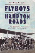 Flyboys Over Hampton Roads - Glenn Curtiss's Southern Experiment