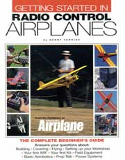 Getting Started in Radio Control Airplanes:  The Complete Beginner's Guide