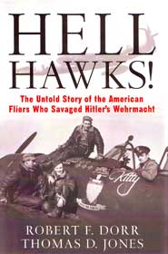 Hell Hawks! (HB) -  The Untold Story of the American Fliers Who Savaged Hitler's Wehrmacht