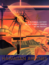 Hawaiian Airlines: A Pictorial History of the Pioneer Carrier in the Pacific
