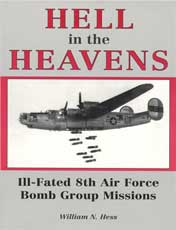 Hell in the Heavens: Ill-Fated 8th Air Force Bomb Missions