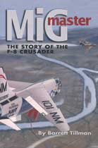 MiG Master - The Story of the F-8 Crusader