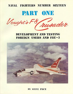 Naval Fighters Number Sixteen: Vought's F-8 Crusader Part One