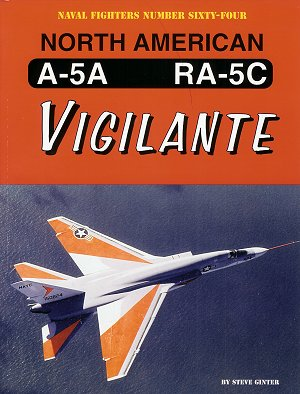 Naval Fighters Number Sixty Four: North American A-5A RA-5C Vigilante