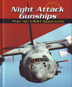 Night Attack Gunships: The AC-130H Spectres