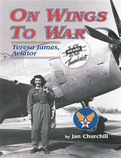 On Wings to War, Teresa James, Aviator