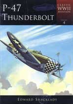P-47 Thunderbolt (Classic WWII Aviation Series)