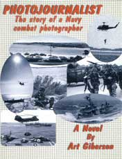 Photojournalist - The Story of a Navy Combat Photographer