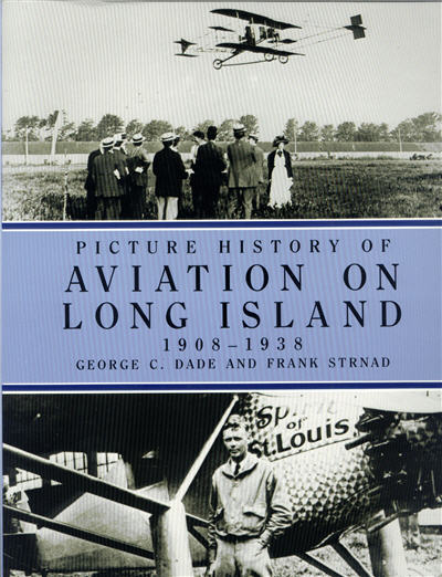 Picture History of Aviation On Long Island, 1908-1938