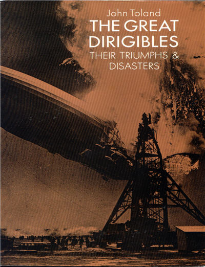 The Great Dirigibles, Their Triumphs & Disasters