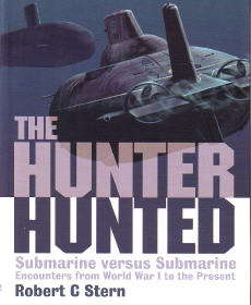 The Hunter Hunted: Submarine versus Submarine - Encounters from World War I to the Present