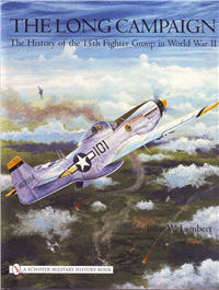 The Long Campaign, The History of the 15th Fighter Group in World War II