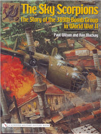 The Sky Scorpions, The Story of the 389th Bomb Group in World War II
