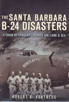 The Santa Barbara B-24 Disasters - A Chain of tragedies Across Air, Land & Sea