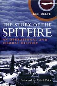The Story of the Spitfire: An Operational and Combat History