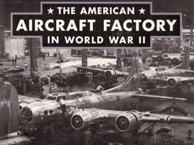 The American Aircraft Factory in World War II (SB)