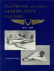 The Corsair & Other Aeroplanes - Vought, 1917-1977