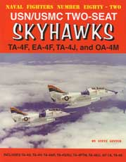 Naval Fighters Number Eighty-Two: USN/USNC Two-Seat Skyhawks TA-4F, E-4F, TA-4J, and OA-4M