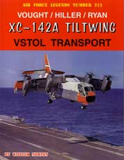 Air Force Legends Numbers 213: Vought-Hiller-Ryan XC-142A Tiltwing VSTOL Transport