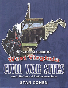 A Pictorial Guide to West Virginia Civil War Sites – and Related Information