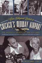 When Hollywood Landed at Chicago's Midway Airport