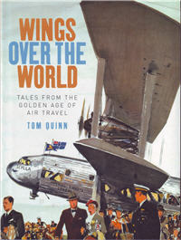 Wings Over the World, Tales From the Golden Age of Air Travel