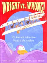 Wright vs. Wrong - The true and not-so-true Story of the Airplane