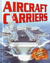 Aircraft Carriers - Military Hardware in Action