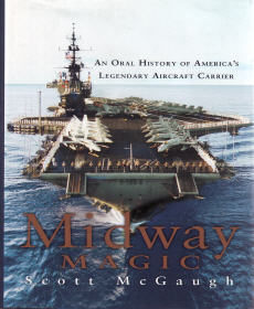 Midway Magic - An Oral History of America's Legendary Aircraft Carrier