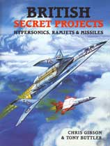 British Secret Projects: Hypersonic, Ramjets and Missiles