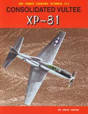 Air Force Legends Number 214: Consolidated Vultee XP-81