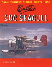 Naval Fighters Numbers Eighty-Nine: Curtiss SOC Seagull