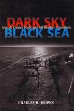 Dark Sky, Black Sea: Aircraft Carrier Night and All-Weather Operations