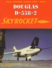 Naval Fighters Number Fifty-Seven: Douglas D-558-2 Skyrocket