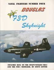 Naval Fighters Number Four: Douglas F3D Skyknight - Includes data on the Swept-winged F3D-3 and the F6D-1 Missileer