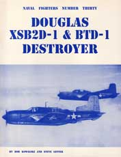 Naval Fighters Number Thirty: Douglas XSB2D-1 and BTD-1 Destroyer
