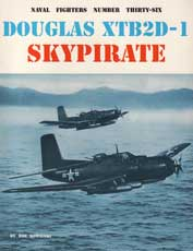 Naval Fighters Number Thirty-Six: Douglas XTB2D-1 Skypirate