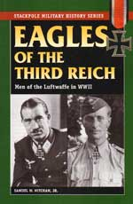Eagles of the Third Reich: Men of the Luftwaffe in World War II (Stackpole Military History Series)